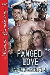 Fanged Love [Vampire 3] (Siren Publishing Menage Everlasting) Kindle Edition