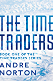 The Time Traders (The Time Traders Series)