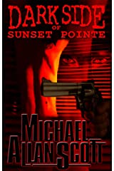 Dark Side of Sunset Pointe: A Lance Underphal Mystery Kindle Edition