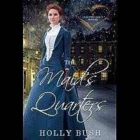 The Maid's Quarters: A Novella: Prairie Romance (Crawford Family Book 3) (English Edition)