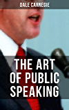 THE ART OF PUBLIC SPEAKING: Acquiring Confidence Before An Audience & Methods in Achieving Efficiency and Speech Fluency