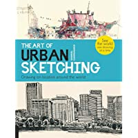 The Art of Urban Sketching: Drawing On Location