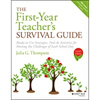 The First-Year Teacher's Survival Guide: Ready-to-Use Strategies, Tools & Activities...