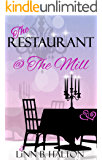 The Restaurant @ The Mill: Heart-warming stories of life and love (In Love with Love series book 3)