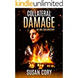 Collateral Damage: An Iris Reid Mystery