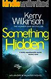 Something Hidden: A totally unputdownable murder mystery novel (Andrew Hunter Book 2)
