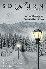 Sojourn: An Anthology of Speculative Fiction (Volume 2)