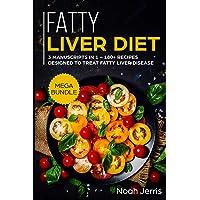 Fatty Liver Diet: MEGA BUNDLE – 3 Manuscripts in 1 – 180+ Recipes designed to treat...