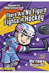 There Are No Figure Eights in Hockey (Sports Illustrated Kids Victory School Superstars) Kindle Edition