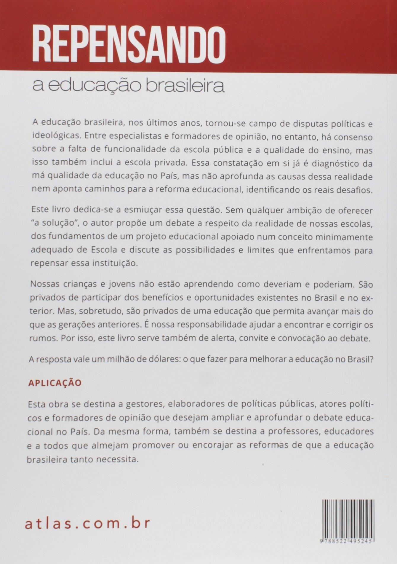 Repensando a Educação Brasileira. O que Fazer Para Transformar Nossas Escolas (Em Portuguese do Brasil): João Batista Araujo E Oliveira: 9788522495245: ...