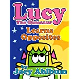 Lucy the Dinosaur: Learns Opposites (Frederator Books' newest read out loud digital book for 3-6 year olds 5)