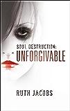Soul Destruction: Unforgivable (a story of drug addiction and prostitution)
