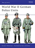World War II German Police Units (Men-at-Arms)