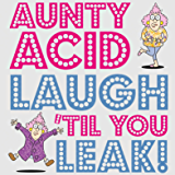 Aunty Acid Laugh 'Til You Leak!