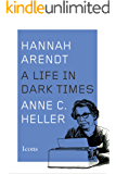 Hannah Arendt: A Life in Dark Times (Icons)