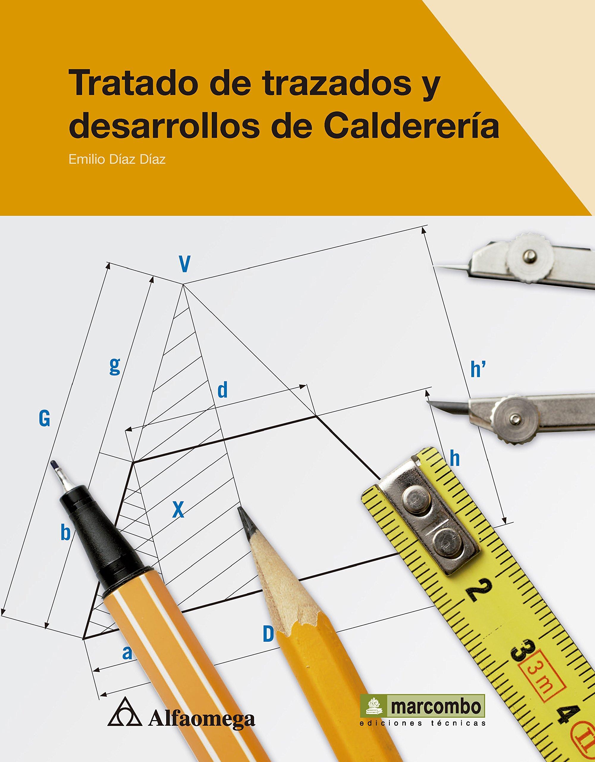 Tratado De Trazados Y Desarrollos De Calderería Spanish Edition Diaz Emilio Alfaomega Marcombo Http Www Alfaomega Com Mx Af Images Libros 5662 1 1372086063 9786077686835 Books