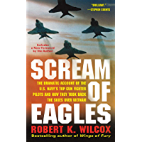 Scream of Eagles: The Dramatic Account of the U.S. Navy's Top Gun Fighter Pilots and How They Took Back the Skies Over Vietnam (English Edition)