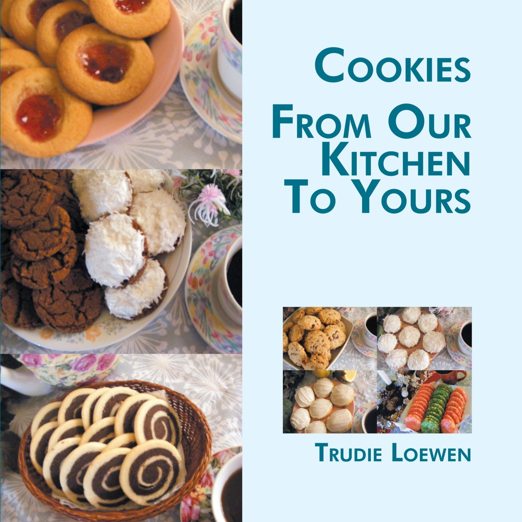 Cookies From Our Kitchen To Yours: Trudie Loewen ...