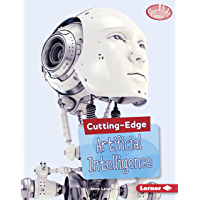 Cutting-Edge Artificial Intelligence (Searchlight Books ™ — Cutting-Edge STEM)