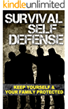 Survival Self Defense: Discover Exactly How to Prepare You and Your Family for a Disaster, How to Defend Your Home, 5 Rules of Self Defense, How to Fight ... (Survival Guide, Self Defense Gear)