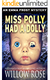 Miss Polly had a Dolly (Emma Frost Book 2) (English Edition)