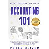 Accounting 101: The ultimate guide to financials that every business owner should master! Students, entrepreneurs, and the cu