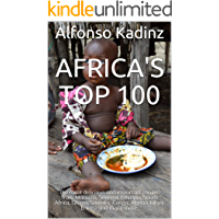 Africa's Top 100: The most delicious and important recipes from Morocco, Senegal, Ethiopia, South Africa, Ghana, Somalia…