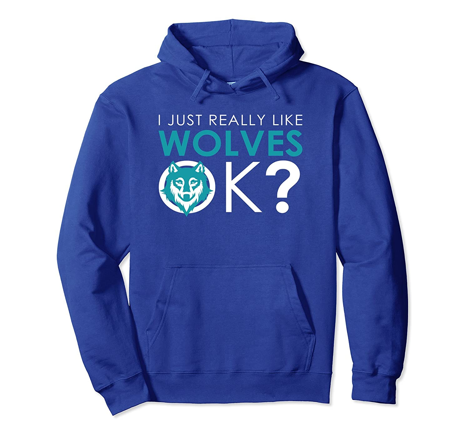 Funny Wolf Hoodie I Just Really Like Wolves Ok-AZP