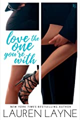 Love the One You're With: A Sex, Love & Stiletto Novel (Sex, Love, & Stiletto Series Book 2) Kindle Edition