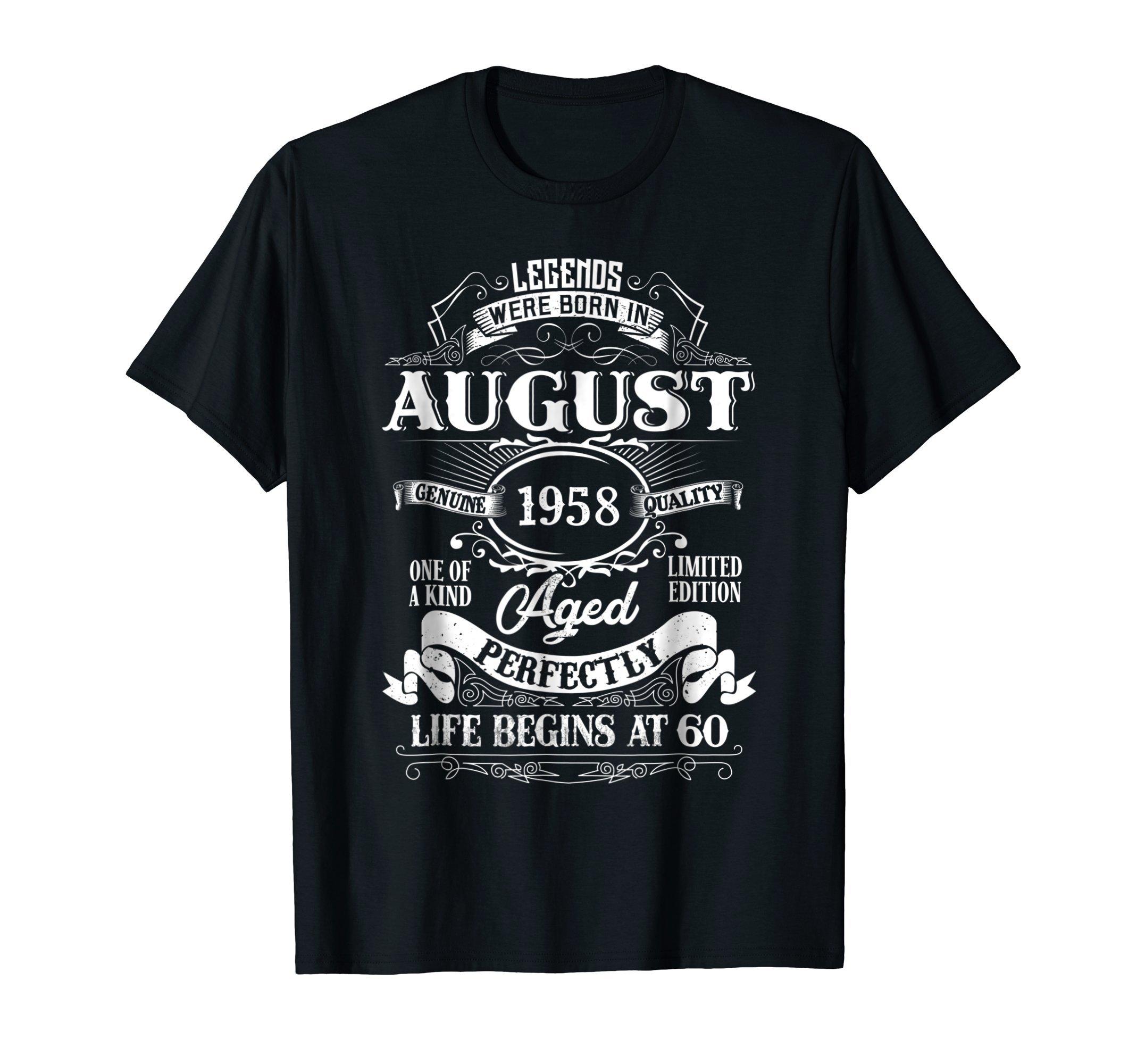 Legends Were Born In August 1958, 60th Birthday Gift Shirt