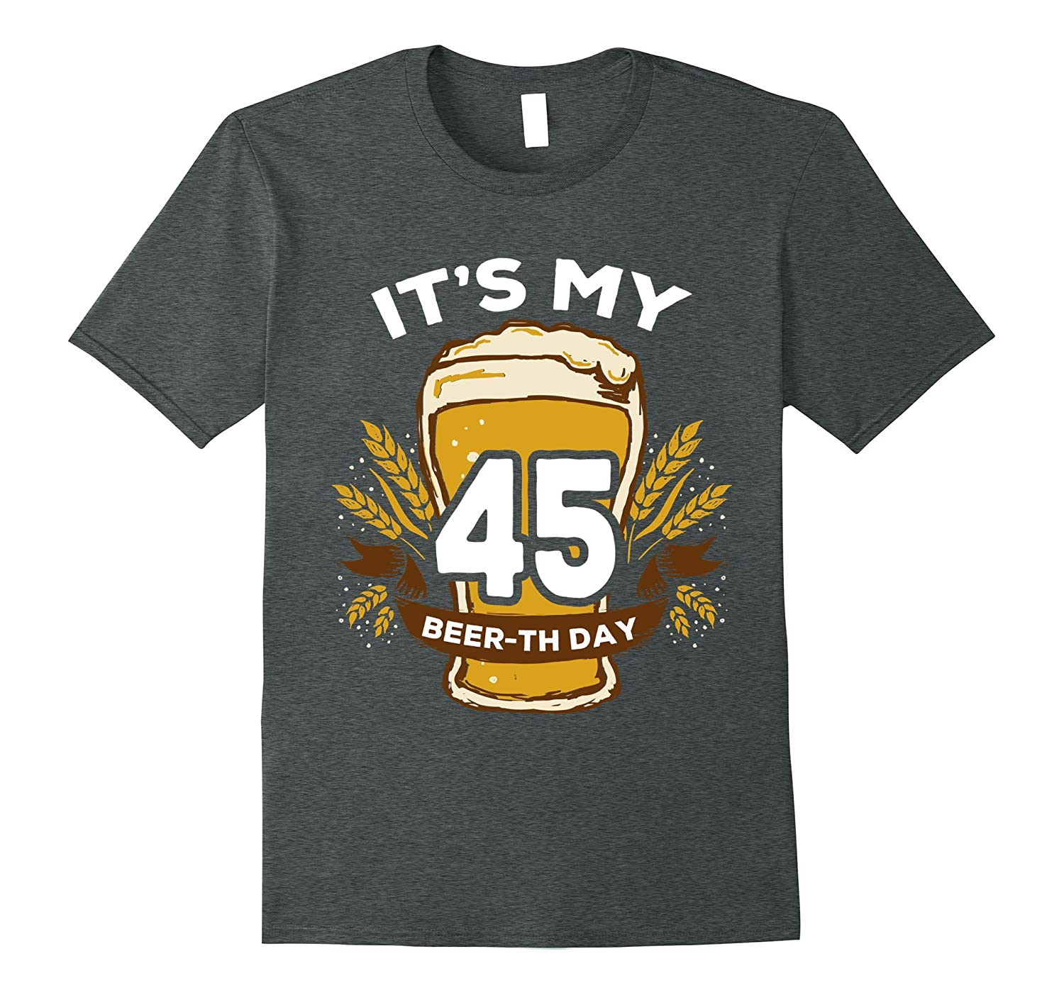 45th Birthday Gift Beer Shirt It's My 45 Beer-th Day T-Shirt
