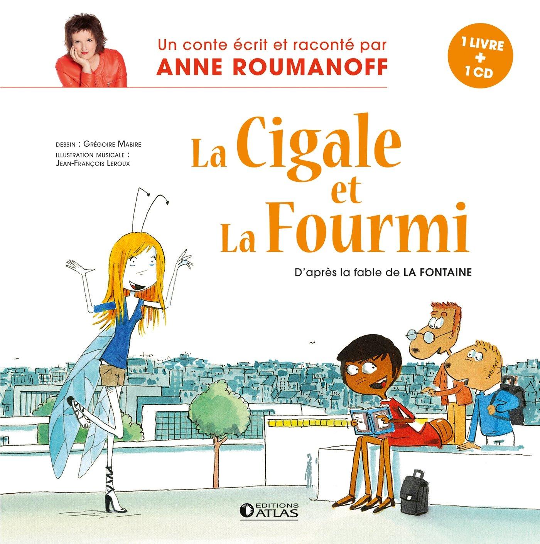 Amazon Fr La Cigale Et La Fourmi Roumanoff Anne Livres