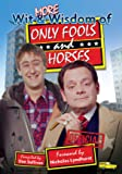More Wit & Wisdom of Only Fools & Horses
