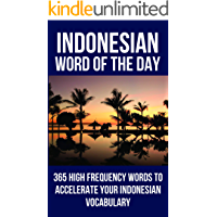 Indonesian Word of the Day: 365 High Frequency Words to Accelerate Your Indonesian Vocabulary