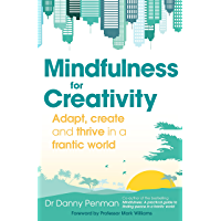 Mindfulness for Creativity: Adapt, create and thrive in a frantic world (English Edition)