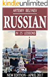 Russian Language in 25 lessons: Russian Learning for Beginners, Advanced, Dummies, Teens, Kids (Learn to Speak Russian Alphabet, Noun, Grammar, New Words Fast and Easy) (English Edition)