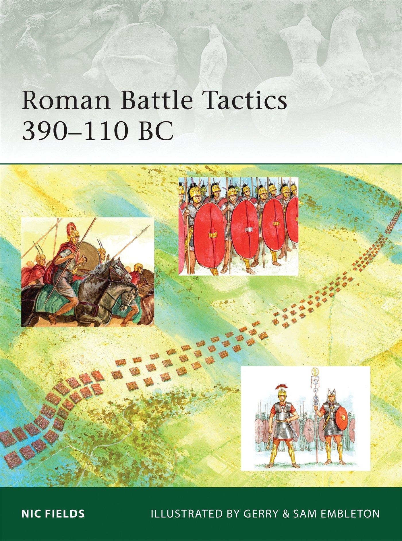 Roman Battle Tactics 390-110 BC (Elite): Nic Fields, Gerry ...