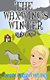 The Waxwing's Winter: Cozy Mystery (Hayley Argent Cozy Mystery Series  Book 4)