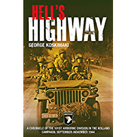Hell's Highway: A Chronicle of the 101st Airborne Division in the Holland Campaign, September–November 1944