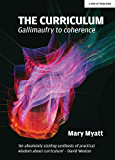 The Curriculum: Gallimaufry to coherence (English Edition)