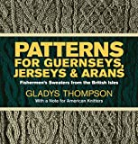 Patterns for Guernseys, Jerseys & Arans (Dover Knitting, Crochet, Tatting, Lace)