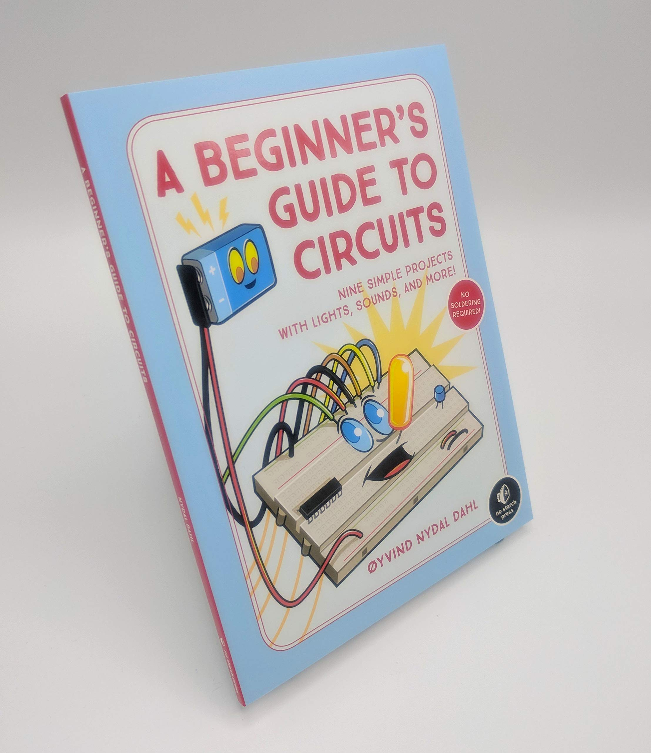 A Beginners Guide To Circuits Nine Simple Projects With Lights Sound Effects Electronic Sounds And More Oyvind Nydal Dahl 9781593279042 Books
