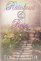 Rainbows & Roses: Poetry & Prose (Full Colour Illustrations) Kindle Edition