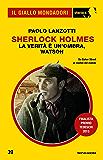 Sherlock Holmes - La verità è un'ombra, Watson (Il Giallo Mondadori Sherlock)