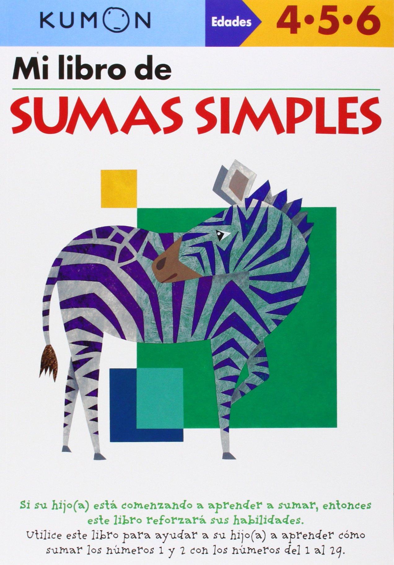 Mi Libro de Sumas Simples (Kumon Workbooks: Basic Skills) (Spanish Edition)  (Spanish) Paperback – March 1, 2009