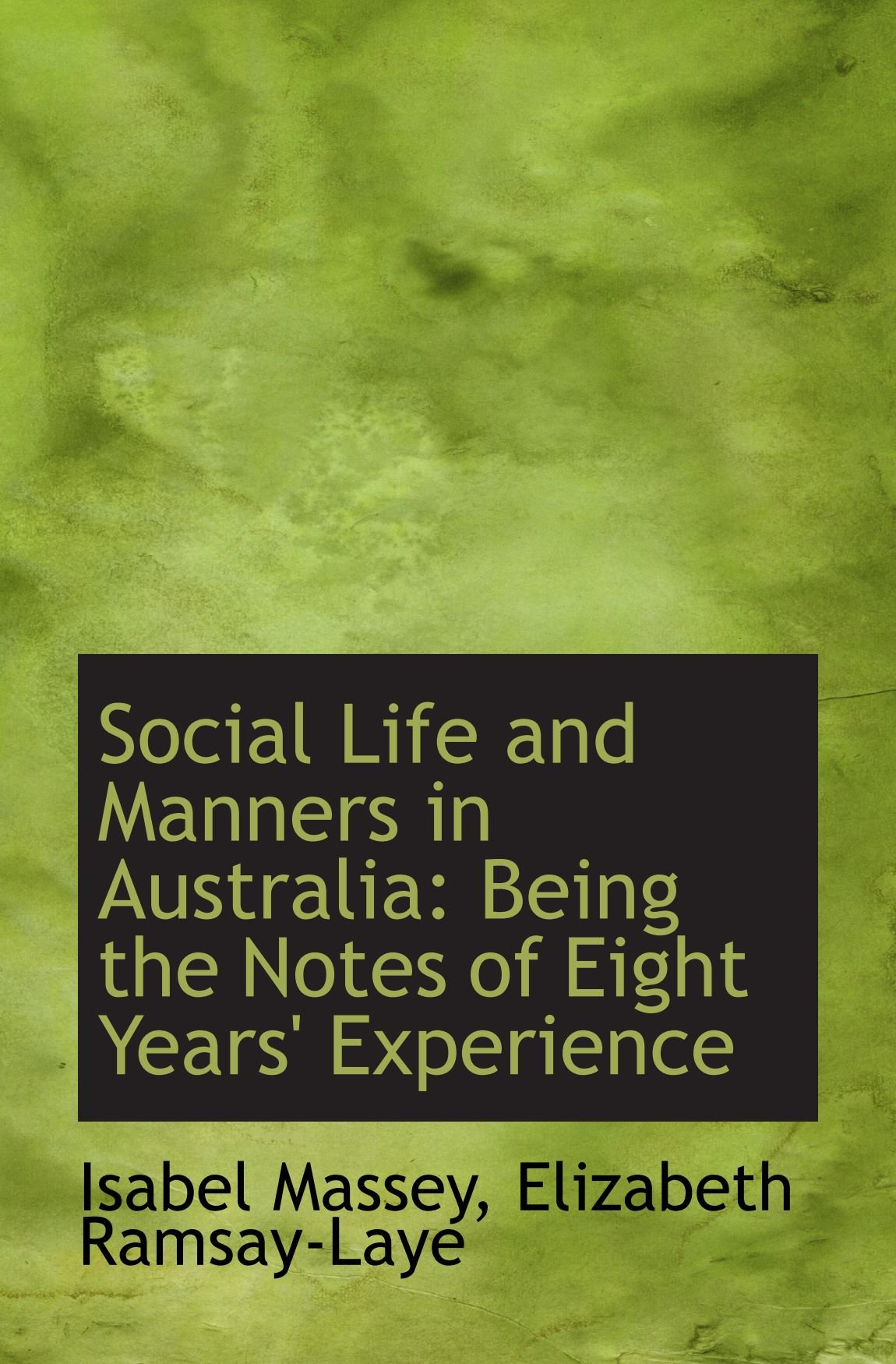 Social Life and Manners in Australia: Being the Notes of Eight Years' Experience PDF