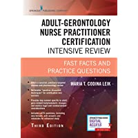 Adult-Gerontology Nurse Practitioner Certification Intensive Review, Third Edition: Fast Facts and 680 Practice Questions (Book + Free App Included) Leik AGNP Review Book for Certification Exam