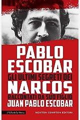 Pablo Escobar. Gli ultimi segreti dei Narcos raccontati da suo figlio (Italian Edition) Kindle Edition