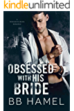 Obsessed with His Bride: A Possessive Mafia Romance