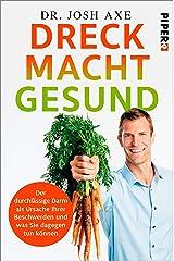 Dreck macht gesund: Der durchlässige Darm als Ursache Ihrer Beschwerden und was Sie dagegen tun können (German Edition) Kindle Edition